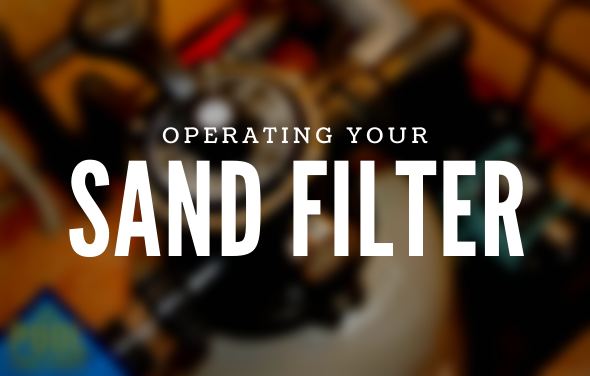 Operating Your Sand Filter