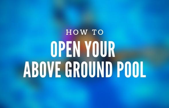 How To Open Your Above Ground Pool
