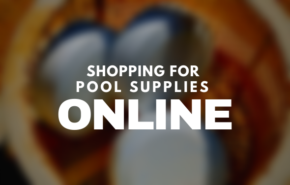 Shopping for Pool Supplies Online