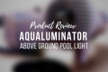 aqualuminator pool light