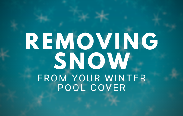 Removing Snow From Your Winter Pool Cover