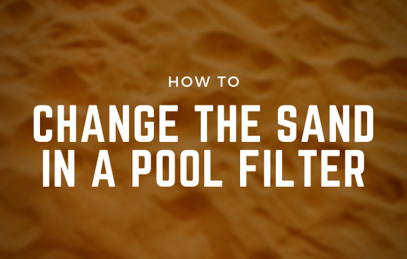 change sand in pool filter