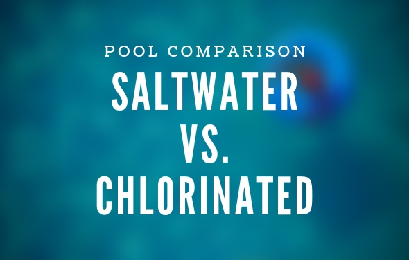 Saltwater Pools vs. Chlorinated Pools