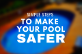 Make Your Pool Safer