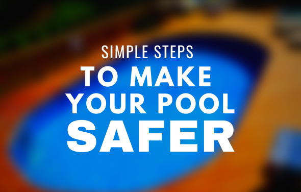 Make Your Pool Safer (Simple Steps)