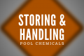 Storing and Handling Pool Chemicals