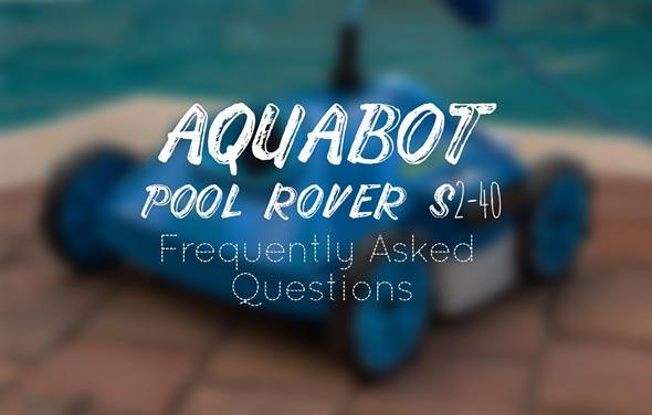 Aquabot Pool Rover S2-40 FAQs