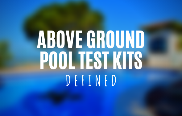 Above Ground Pool Test Kits