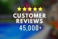 45,000 Customer Pool Reviews