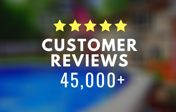 45,000 Customer Pool Reviews