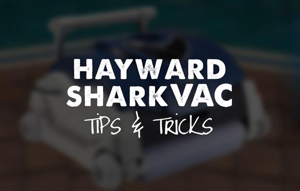 Hayward Sharkvac tips and tricks