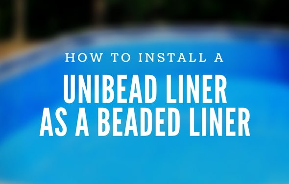 Install Unibead Liner As A Beaded Liner Pool
