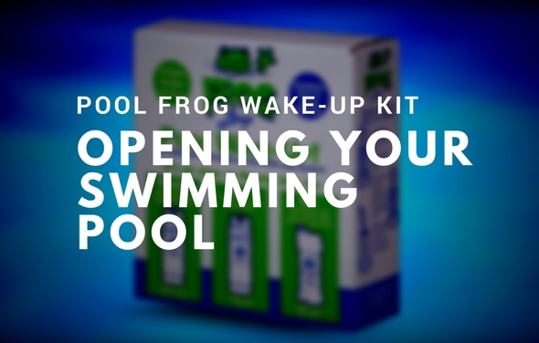 Using a Pool Frog Wake Up Kit to Open Your Pool