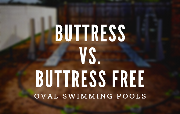 Buttress vs. Buttress Free Oval Swimming Pools