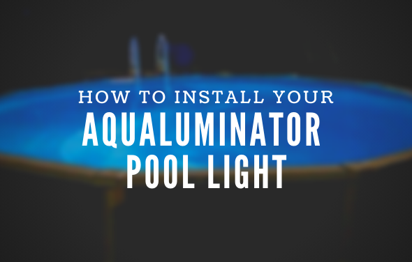 How to Install The Aqualuminator Above Ground Pool Light