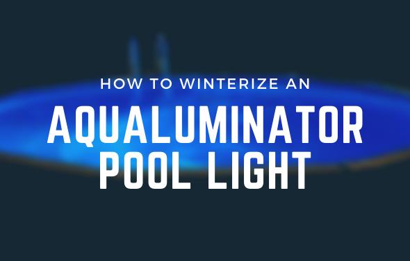 How to Winterize an Aqualuminator Pool Light