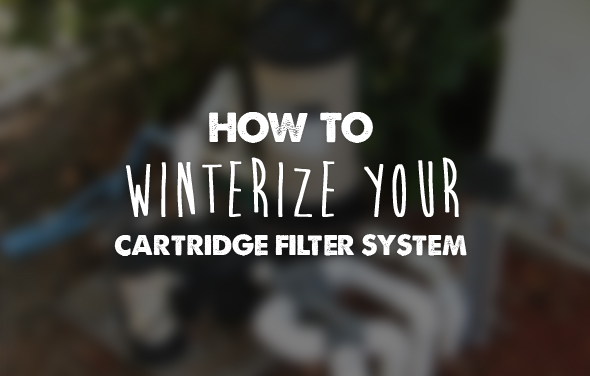 WInterize your cartridge filter system