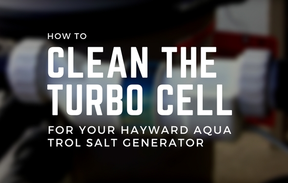 Clean the Turbo Cell for your Hayward Aqua Trol Salt Generator