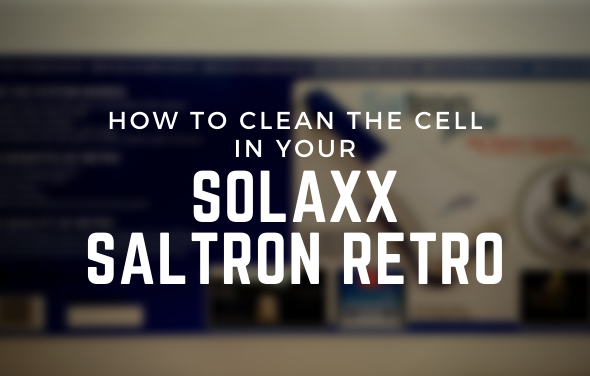 How to Clean the Cell in your Solaxx Saltron Retro Saltwater Generator