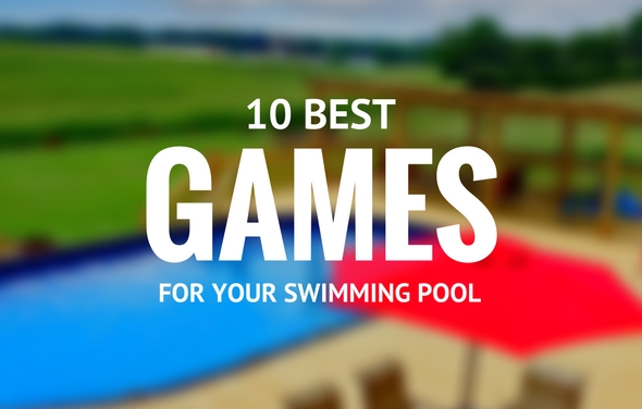 10 Best Games For Your Swimming Pool