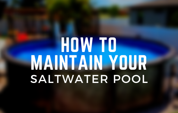 Maintain Saltwater Pool