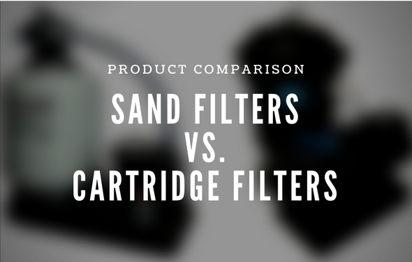 Sand Filters vs. Cartridge Filters