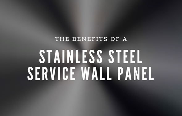 Benefits of a Stainless Steel Service Wall Panel
