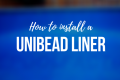 how to install a unibead liner