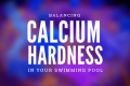 balancing calcium hardness