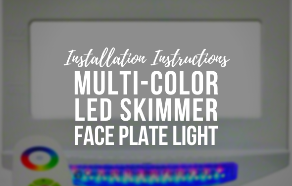 Multi-Color LED Skimmer Face Plate Light Installation Video