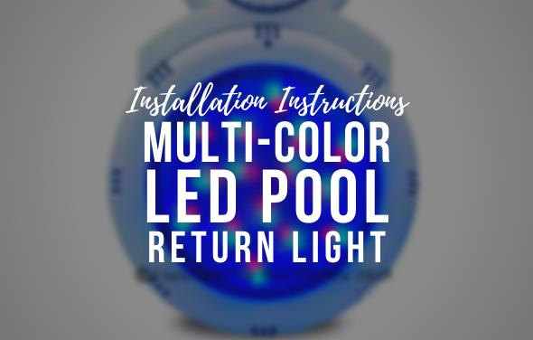Multi-Color LED Pool RETURN Light Installation Video