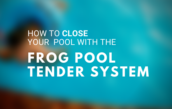 closing-pool-frog-tender-system