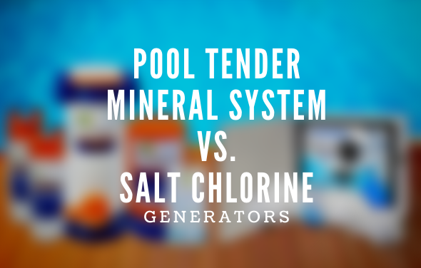 featured-pool-tender-mineral-system-vs-salt-chlorine-generators-xl
